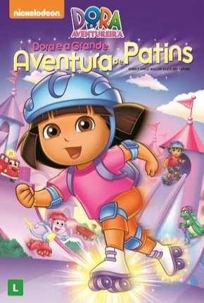 Dora a Aventureira - Dora e a Grande Aventura de Patins Torrent Download