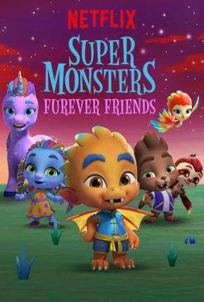Super Monstros - Superamigos para Sempre Torrent Download