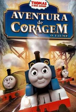 Thomas E Seus Amigos - Aventura De Coragem O Filme Torrent Download