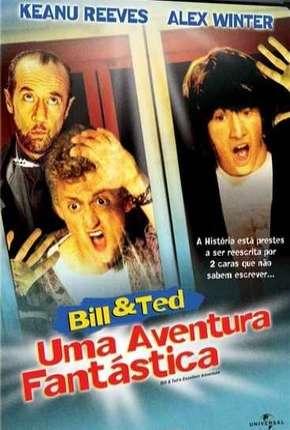 Bill e Ted - Uma Aventura Fantástica Torrent Download