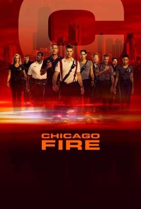 Chicago Fire - Heróis Contra o Fogo - 8ª Temporada Torrent Download