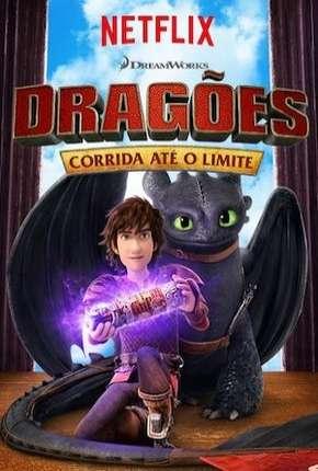 Dragões - Corrida Até o Limite - 6ª Temporada - Completa Torrent Download