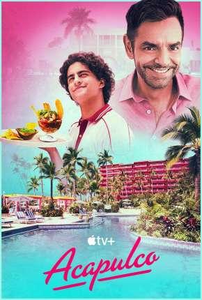 Acapulco - 1ª Temporada Torrent Download