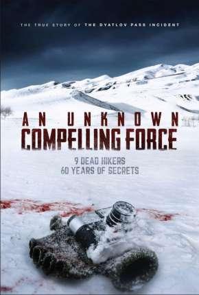 An Unknown Compelling Force - Legendado Torrent Download