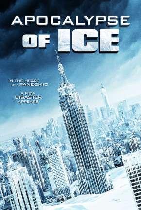 Apocalypse of Ice - Legendado Torrent Download
