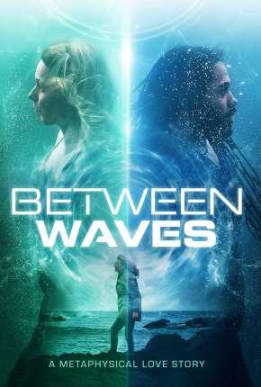 Between Waves - Legendado Torrent Download