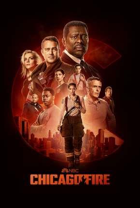 Chicago Fire - Heróis Contra o Fogo - 9ª Temporada Legendada Torrent Download