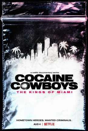 Cocaine Cowboys - The Kings of Miami - 1ª Temporada Completa Legendada Torrent Download