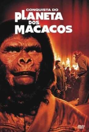 Conquista do Planeta dos Macacos - Conquest of the Planet of the Apes Torrent Download