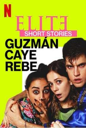 Elite Histórias Breves - Guzmán Caye Rebe - 1ª Temporada Completa Torrent Download