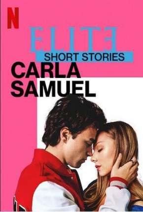 Elite Histórias Curtas - Carla Samuel - 1ª Temporada Completa Torrent Download
