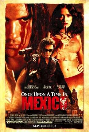 Era Uma Vez no México - Once Upon a Time in Mexico Torrent Download