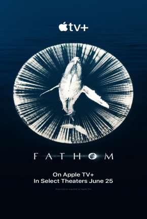 Fathom - Legendado Torrent Download