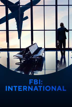 FBI - International - 1ª Temporada Legendada Torrent Download
