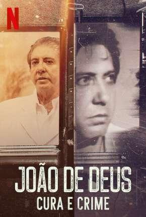 João de Deus - Cura e Crime - 1ª Temporada Completa Torrent Download