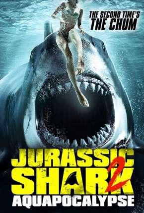Jurassic Shark 2 - Aquapocalypse - Legendado Torrent Download