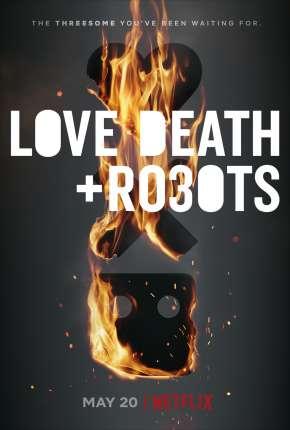 Love, Death e Robots - Amor, Morte e Robôs - 2ª Temporada Torrent Download