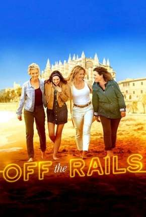Off the Rails - CAM - Legendado Torrent Download