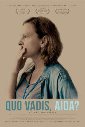 Quo Vadis, Aida? - Legendado Torrent Download