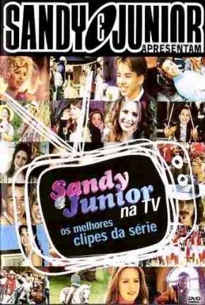 Sandy e Junior 1ª até 4ª Temporada Torrent Download