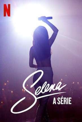 Selena - A Série - 1ª Temporada Completa Torrent Download