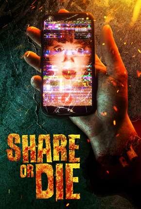 Share or Die - Legendado Torrent Download