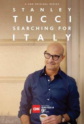 Stanley Tucci - Searching for Italy - 1ª Temporada Completa Legendada Torrent Download