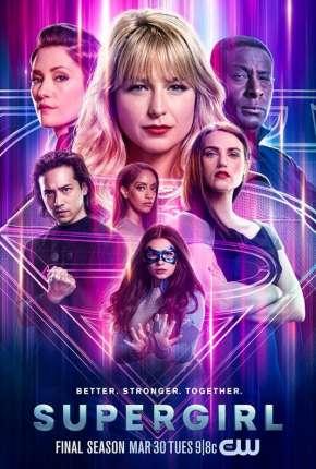 Supergirl - 6ª Temporada Legendada Torrent Download