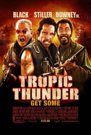 Trovão Tropical - Versão do Cinema - Tropic Thunder - Version Theatrical Torrent Download