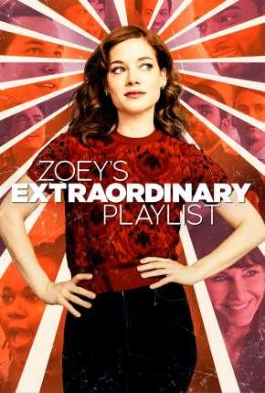 Zoey e Sua Fantástica Playlist - 1ª Temporada Completa Torrent Download